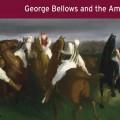 George Bellows exhibit