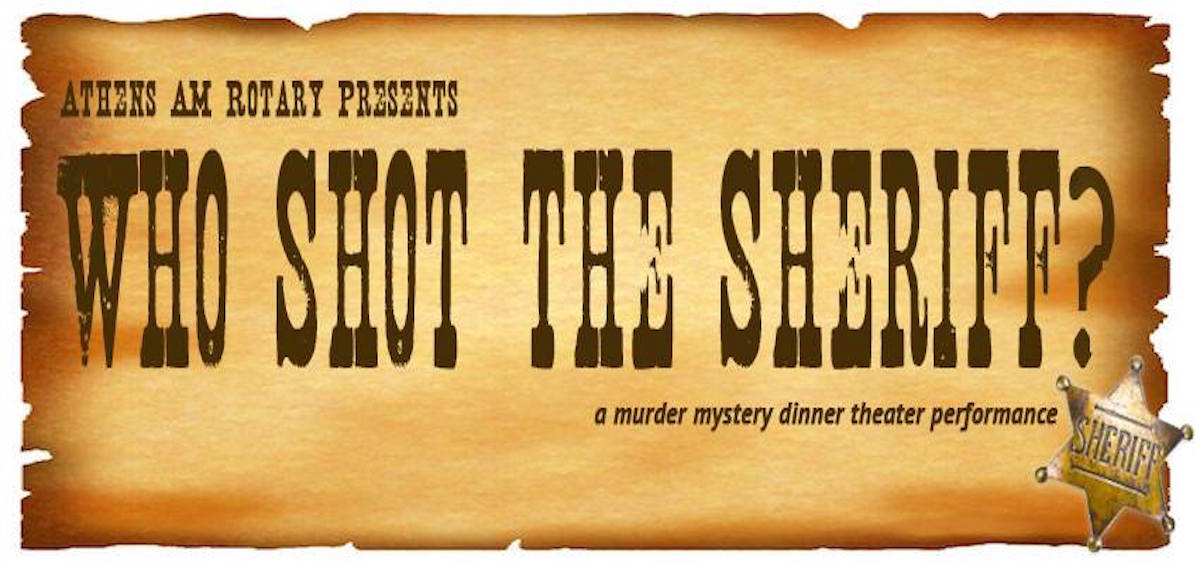 "Athens AM Rotary's dinner theater performance of ""Who Shot the Sheriff"" will be presented Feb. 13 in Ohio University's Nelson Commons."