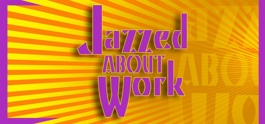 Podcast banner, Jazzed About Work