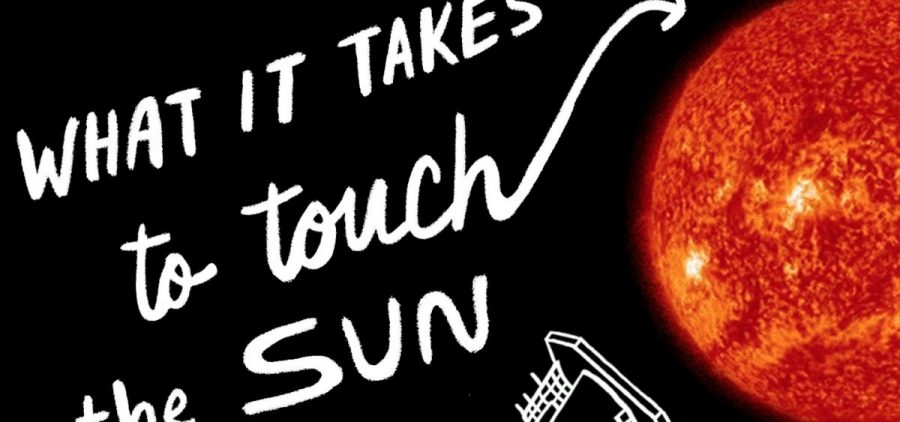 """NASA's Going To """"Touch"""" The Sun"""
