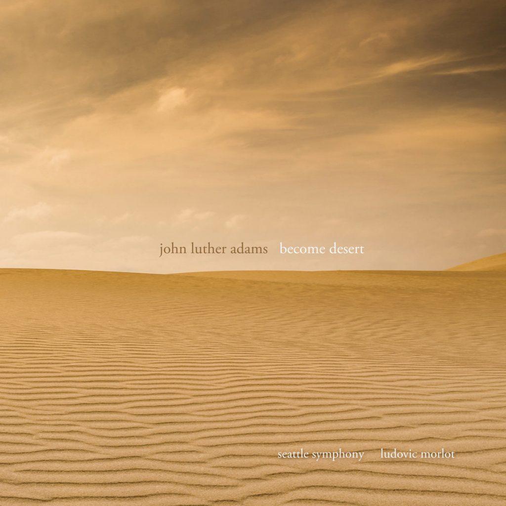 John Luther Adams, Become Desert