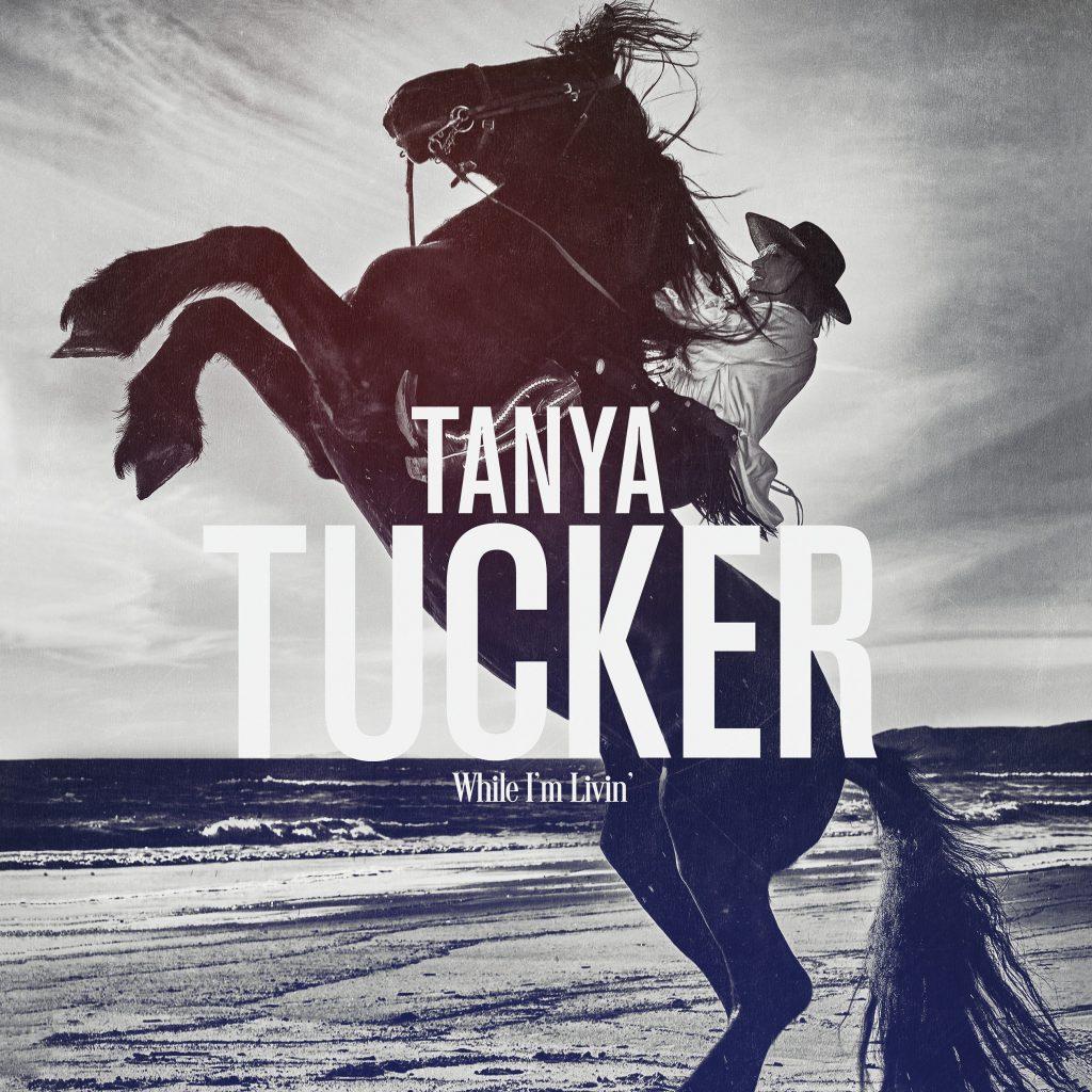 Tanya Tucker, While I'm Livin'