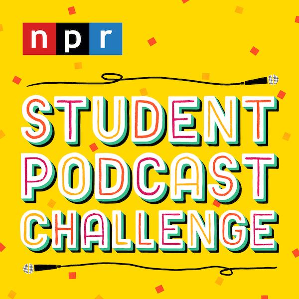 2020 NPR student podcast challenge graphic