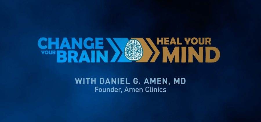 Change Your Brain, Heal Your Mind with Daniel Amen, MD title slide