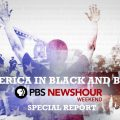 """title slide for""""America in Black and Blue"""" a PBS Newshour Special"""