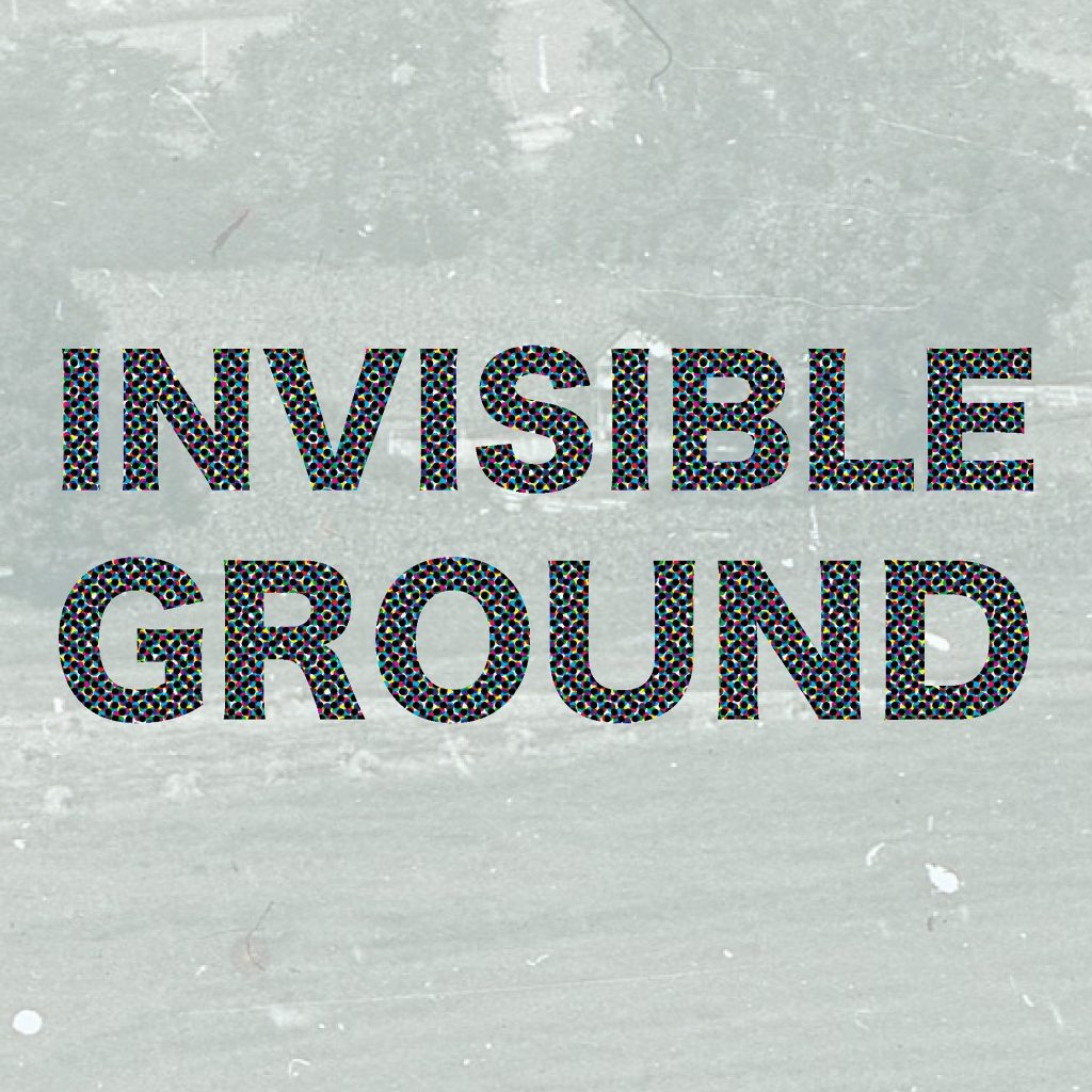 Invisible Ground