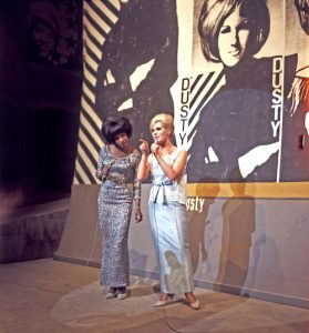 Martha Reeves and Dusty Springfield.
